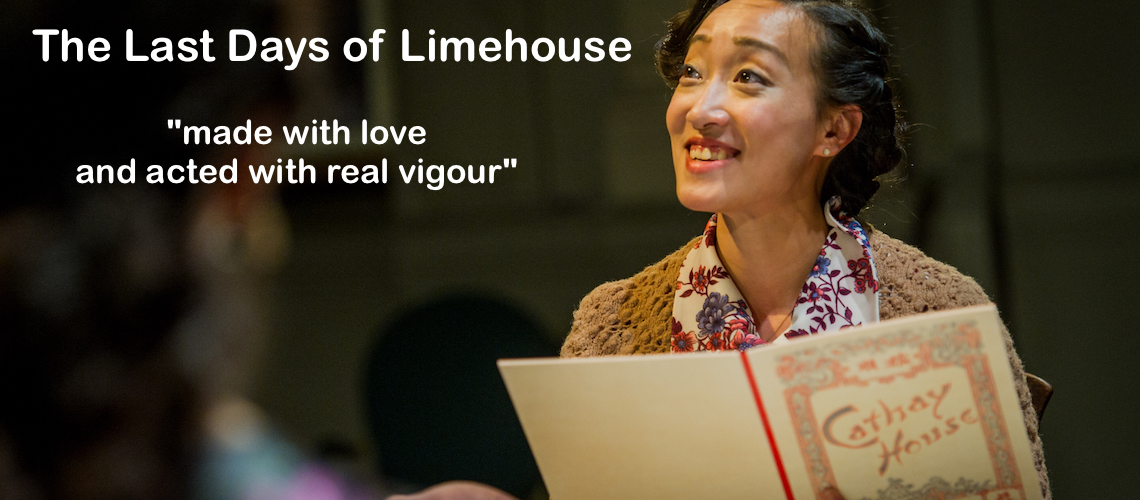 The Last Days of Limehouse - Jeremy Tiang - Yellow Earth - 17th July 2014  Directed by Kumiko Mendl & Gary Merry Designed by Moi Tran Lighting by Pablo Fernandez Baz  With Jonathan Chan, Sara Houghton, Matthew Leonhard, Amanda Maud & Gabby Wong.